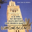 Pat Metheny, Heath Brothers, Dave Brubeck Quartet, B. B. King - Luminescence